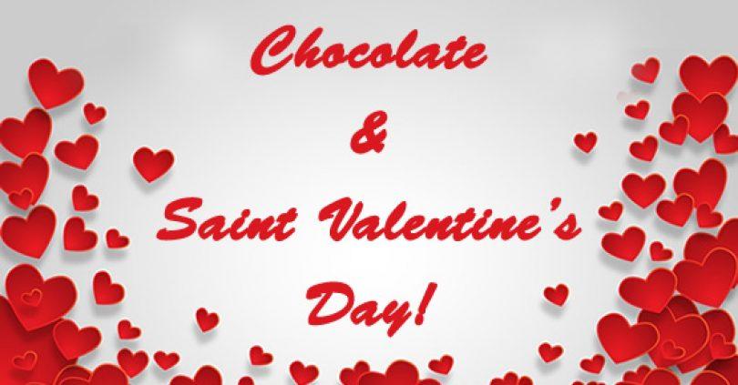 Chocolate & Saint Valentine's Day!