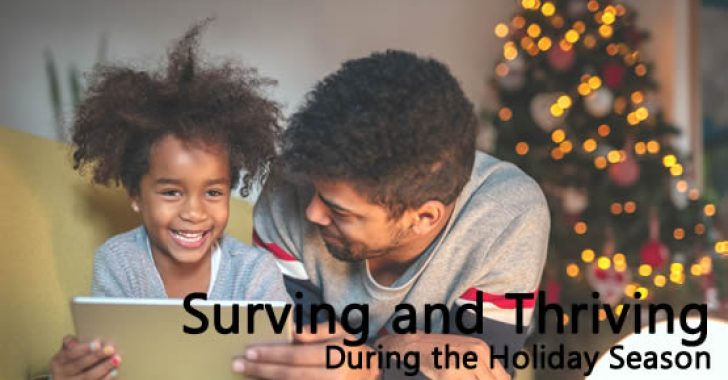 Surviving and thriving during the holiday season